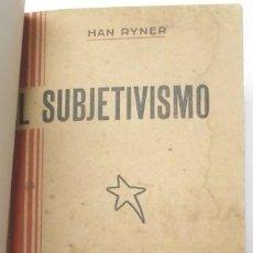 Libros antiguos: EL SUBJETIVISMO - HAN RYNER. Lote 72740911