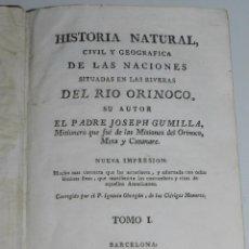 Libros antiguos: (MF) JOSEPH GUMILLA - HISTORIA NATURAL DE LAS NACIONES SITUADAS EN LAS RIVERAS DEL RIO ORINOCO 1791. Lote 72782971
