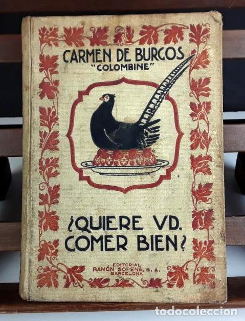 8293 - ¿QUIERE USTED COMER BIEN?. CARMEN DE BURGOS. EDIT. RAMÓN SOPENA. 1936. (Libros Antiguos, Raros y Curiosos - Cocina y Gastronomía)