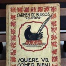 Libros antiguos: 8293 - ¿QUIERE USTED COMER BIEN?. CARMEN DE BURGOS. EDIT. RAMÓN SOPENA. 1936.. Lote 72837375