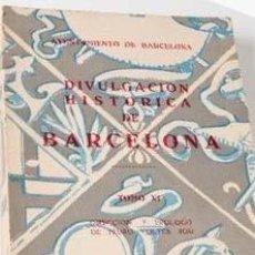 Libros antiguos: LIBRO DIVULGACIÓN HISTÓRICA DE BARCELONA, TOMO XI, AÑO 1960 INSTITUTO MUNICIPAL HISTORIA 230 PAGS. Lote 72842759