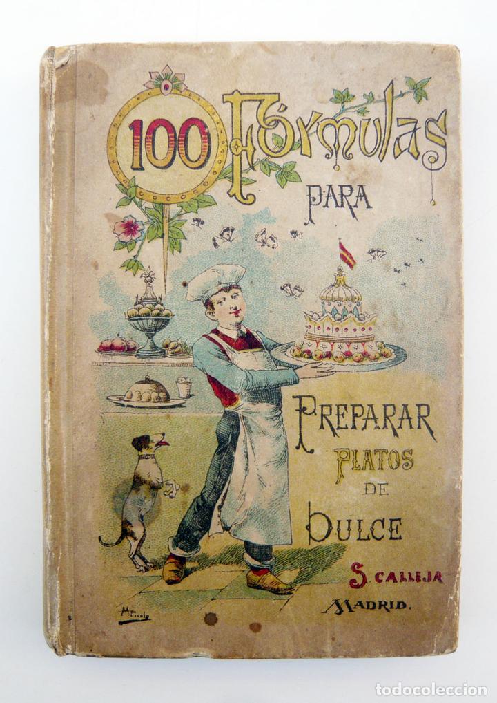 Libros antiguos: CIEN FORMULAS PARA PREPARAR PLATOS DE DULCE / M. ROSE / ED. CALLEJA 1900 / MUY DIFICIL/ BUEN ESTADO - Foto 2 - 72845771