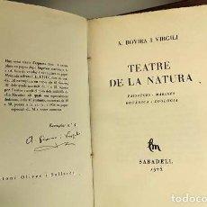 Libros antiguos: 8295 - TEATRE DE LA NATURA. EJEM. Nº 4/58. FIRMA AUTOR. A. ROVIRA. IMP. JOAN SALLENT. 1928.. Lote 72867315