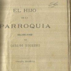 Libros antiguos: EL HIJO DE LA PARROQUIA. CARLOS DICKENS. BIBLIOTECA ECO DE LA MODA. BARCELONA. 1912. Lote 72944927