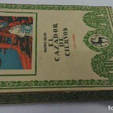 Libros antiguos: EL CAZADOR DE CIERVOS 1920 MAYNE REID. Lote 73001183