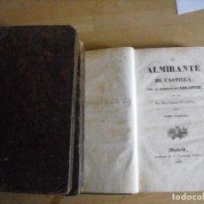 Alte Bücher - El almirante de Castilla, por la Duquesa de Abrantes. (4 tomos) - 73017427
