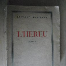 Libros antiguos: L'HEREU. PRUDENCI BERTRANA. Lote 73028219