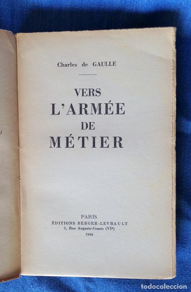 VERS L'ARMEE DE METIER. CHARLES DE GAULLE (Libros Antiguos, Raros y Curiosos - Ciencias, Manuales y Oficios - Otros)