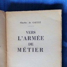 Libros antiguos: VERS L'ARMEE DE METIER. CHARLES DE GAULLE. Lote 73474851