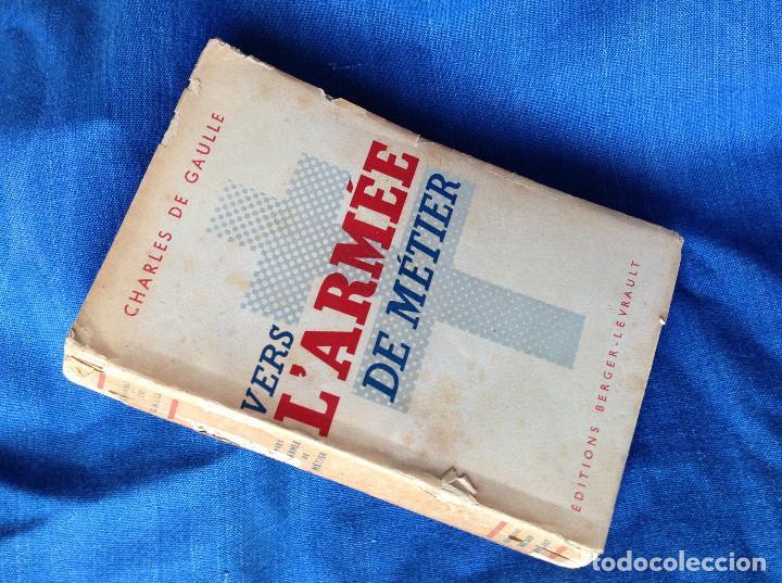 Libros antiguos: VERS LARMEE DE METIER. CHARLES DE GAULLE - Foto 2 - 73474851