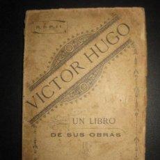 Libros antiguos: VICTOR HUGO. UN LIBRO DE SUS OBRAS. BARCELONA, IMPRENTA LUIS TASSO 1887. Lote 73478091
