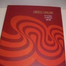 Libros antiguos: CARTELLS CATALANS....DE LA DICTADURA A LA DEMOCRACIA.. Lote 73495491