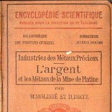 Libros antiguos: MOLINIÉ / DOETZ : L'ARGENT ET METAUX DE LA MINE DE PLATINE (DOIN, 1912) PLATA Y PLATINO -EN FRANCÉS. Lote 73517307