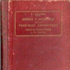 Libros antiguos: LOZANO : AVERÍAS Y ACCIDENTES EN LOS VEHÍCULOS AUTOMÓVILES (FELIU Y SUSANNA, 1922) . Lote 73517651