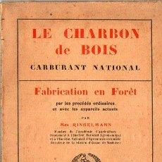 Libros antiguos: RINGELMANN : LE CHARBON DE BOIS (PARIS, 1928) EL CARBÓN DE LEÑA - FABRICACIÓN EN BOSQUE. Lote 73518015