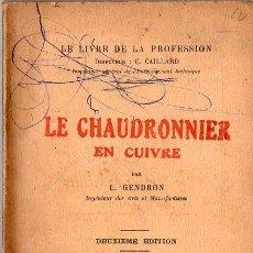 Libros antiguos: GENDRON : LE CHAUDRONNIER EN CUIVRE (PARIS, 1924) EL CALDERERO EN COBRE. Lote 73518679