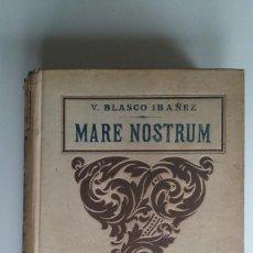 Libri antichi: VICENTE BLASCO IBAÑEZ - MARE NOSTRUM - EDITORIAL PROMETEO, 1919. Lote 73569403