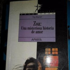 Libros antiguos: ZOA, UNA MISTERIOSA HISTORIA DE AMOR, ED. ANAYA. Lote 73575223