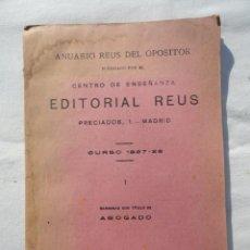 Libros antiguos: LIBRO LIBRITO ANUARIO REUS DEL OPOSITOR. CURSO 1927-28.. Lote 73582067
