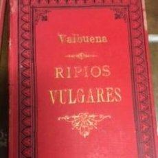 Libros antiguos: RIPIOS VULGARES, POR A. DE VALBUENA. Lote 73612919