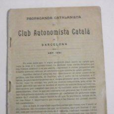 Libros antiguos: 1901 PROPAGANDA CATALANISTA DEL CLUB AUTONOMISTA CATALA DE BARCELONA. Lote 73668375
