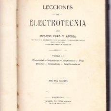 Libros antiguos: LECCIONES DE ELECTROTECNIA -TOMO 1º - CARO Y ANCHIA. Lote 73681455