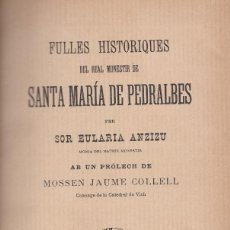 Libros antiguos: FULLES HISTORIQUES DEL REAL MONESTIR DE SANTA MARÍA DE PEDRALBES SOR EULARIA ANZIZU 1897. Lote 73681919