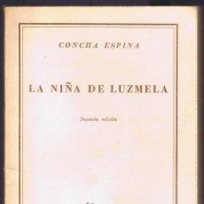 Libros antiguos: LA NIÑA DE LUZMELA - CONCHA ESPINO - BUENOS AIRES MEXICO AÑO 1953 - 146 PAGINAS MD456. Lote 73718487