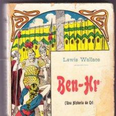 Libros antiguos: BEN HUR - UNA HISTORIA DE CRISTO - TOMO I - LEWIS WALLACE - MAUCCI. Lote 73768219