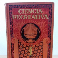 Libros antiguos: CIENCIA RECREATIVA 1918. Lote 76808555