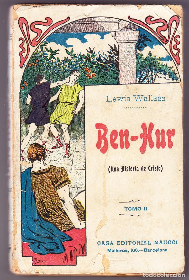 BEN HUR - UNA HISTORIA DE CRISTO - TOMO II - LEWIS WALLACE - MAUCCI (Libros antiguos (hasta 1936), raros y curiosos - Literatura - Narrativa - Otros)