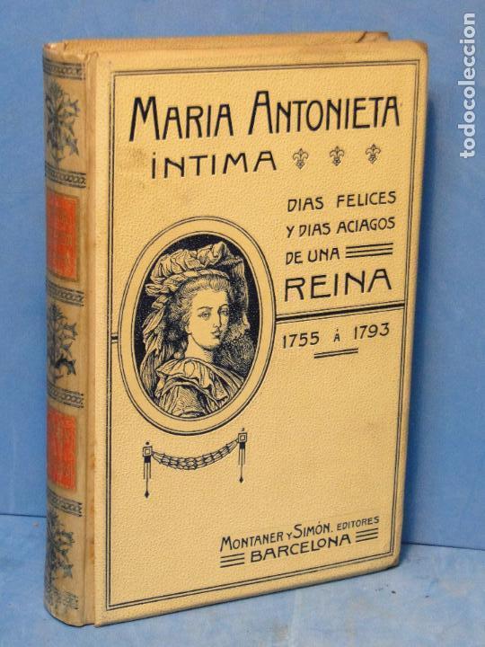 MARIA ANTONIETA INTIMA.-- JUAN B. ENSEÑAT (Libros Antiguos, Raros y Curiosos - Historia - Otros)