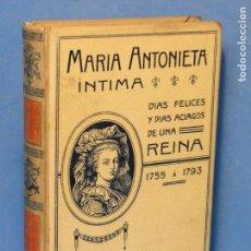 Libros antiguos: MARIA ANTONIETA INTIMA.-- JUAN B. ENSEÑAT. Lote 73823047