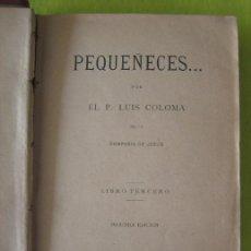 Libros antiguos: PEQUEÑECES _ P. LUIS COLOMA (1890). Lote 73887079