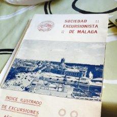 Libros antiguos: ANTIGUO LIBRO SOCIEDAD EXCURSIONISTA DE MÁLAGA 1932. Lote 73918867
