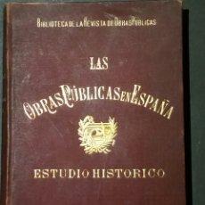 Libros antiguos: LAS OBRAS PÚBLICAS EN ESPAÑA ESTUDIO HISTÓRICO. D. PABLO DE ALZOLA MINONDO 1899. Lote 73937242