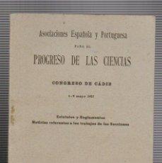 Libros antiguos: ASOCIACIONES ESPAÑOLA Y PORTUGUESA PARA EL PROGRESO DE LAS CIENCIAS.CONGRESO DE CÁDIZ.1-9 MAYO 1927. Lote 73956555