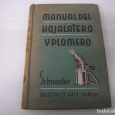 Libros antiguos: MANUAL DEL HOJALATERO Y PLOMERO - CARLOS Y HERMANN SCHNEIDER - GUSTAVO GILI EDITOR - 1932. Lote 73960763
