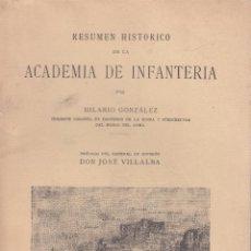 Libros antiguos: HILARIO GONZÁLEZ. RESUMEN HISTÓRICO DE LA ACADEMIA DE INFANTERÍA. TOLEDO, 1925.. Lote 73915483