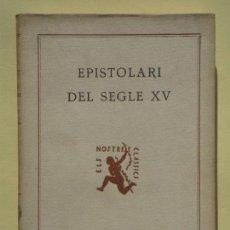 Libros antiguos: EPISTOLARI DEL SEGLE XV - EDITORIAL BARCINO, 1926 - INTONSO SENSE TALLAR - (EN CATALÀ, EN BON ESTAT). Lote 73978711