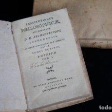 Libros antiguos - INSTITUTIONES PHILOSOPHICAE-ARCHIEPISCOPI LUGDUNENSIS-FÍSICA COMPLETA-TOMOS 4 Y 5-2 VOL-MATRITI 1793 - 74076523