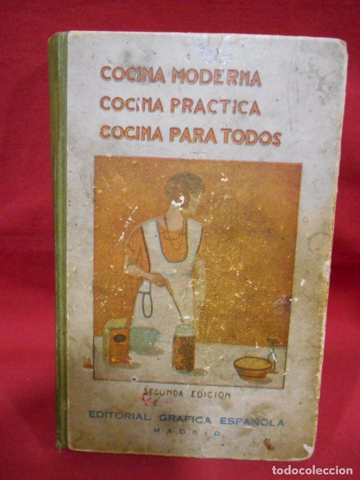COCINA MODERNA COCINA PRACTICA COCINA PARA TODOS - ED. GRAFICA ESPAÑOLA -MADRID AÑO 1930 - (Libros Antiguos, Raros y Curiosos - Cocina y Gastronomía)