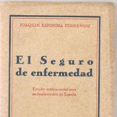 Libros antiguos: ESPINOSA FERRANDIZ ,EL SEGURO DE ENFERMEDAD,ESTUDIO MEDICO-SOCIAL ANTE SU IMPLANTACION EN ESPAÑA. Lote 74183127