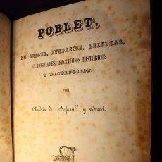 Libros antiguos: POBLET, SUS ORIGINES, FUNDACION, BELLEZAS, 1848. Lote 74197883
