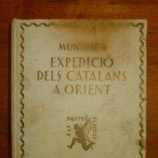 Libros antiguos: MUNTANER, RAMÓN. L'EXPEDICIÓ DELS CATALANS A ORIENT : (EXTRET DE LA CRÓNICA) . Lote 74396379