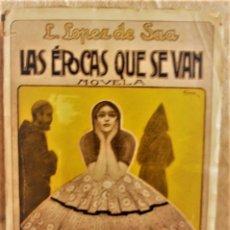 Libros antiguos: 1910 CA. LOPEZ DE SAA, LEOPOLDO: LAS EPOCAS QUE SE VAN. Lote 74460795
