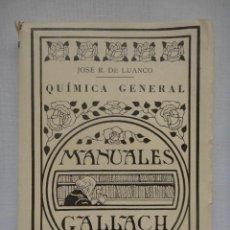 Libros antiguos: COMPENDIO DE QUÍMICA GENERAL; MANUALES GALLACH 1926. Lote 74469515
