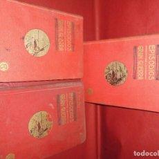 Libros antiguos: PRECIOSA COLECCION EN TRES TOMOS,EPISODIOS DE LA GRAN GUERRA 1916,COM MUCHISIMAS ILUSTRACIONES. Lote 74506151