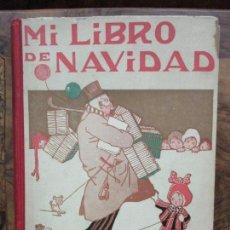 Libros antiguos: MI LIBRO DE NAVIDAD. 1919. PROFUSAMENTE ILUSTRADO.. Lote 74550567