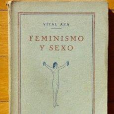 Libros antiguos: FEMINISMO Y SEXO - VITAL AZA - JAVIER MORATA, MADRID 1928. Lote 74591703